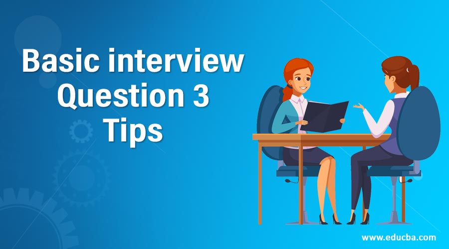 Basic interview Question3 Tips