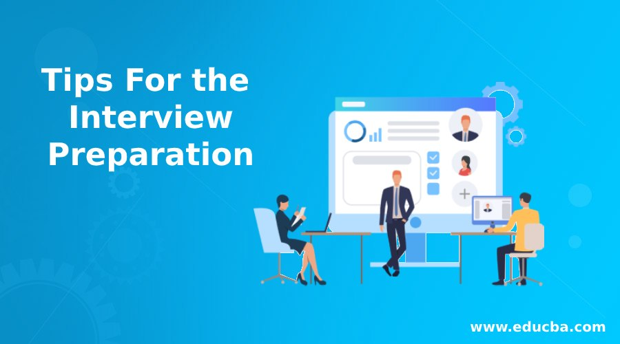 Tips For the Interview Preparation