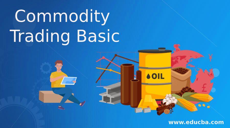 Commodity Trading Basic