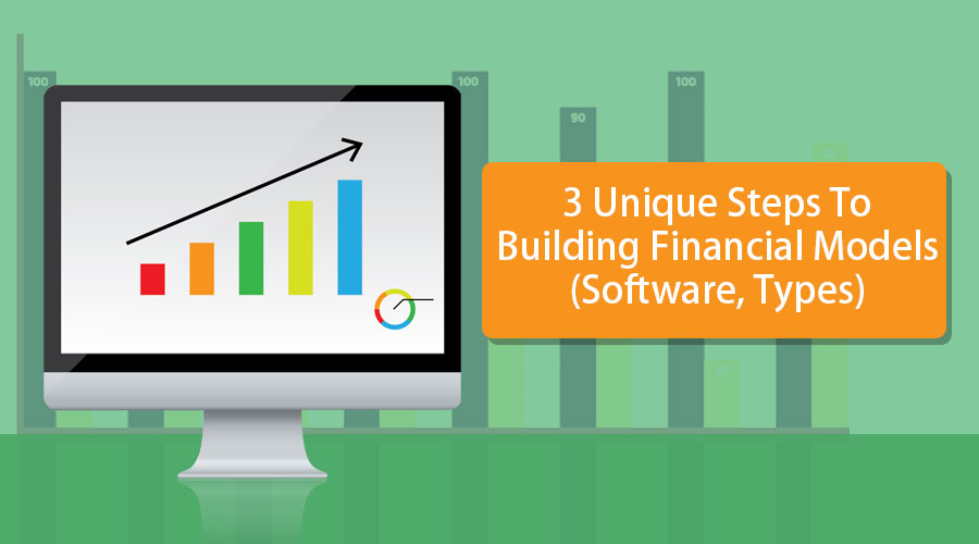 3-Unique-Steps-To-Building-Financial-Models-(Software,-Types)