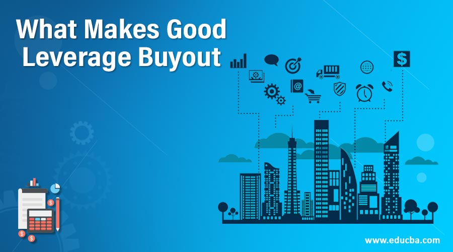 What Makes Good Leverage Buyout