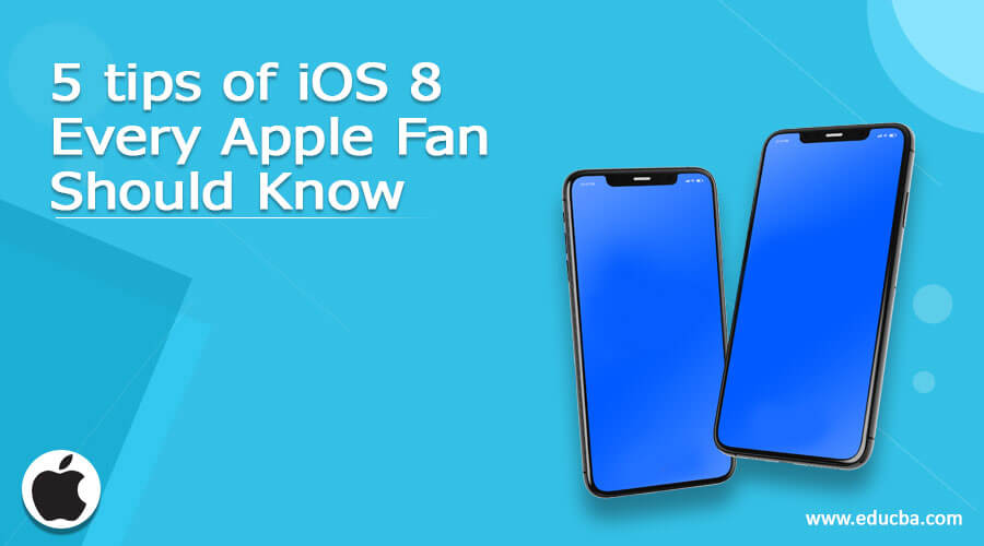5 tips of iOS 8 every Apple fan should know