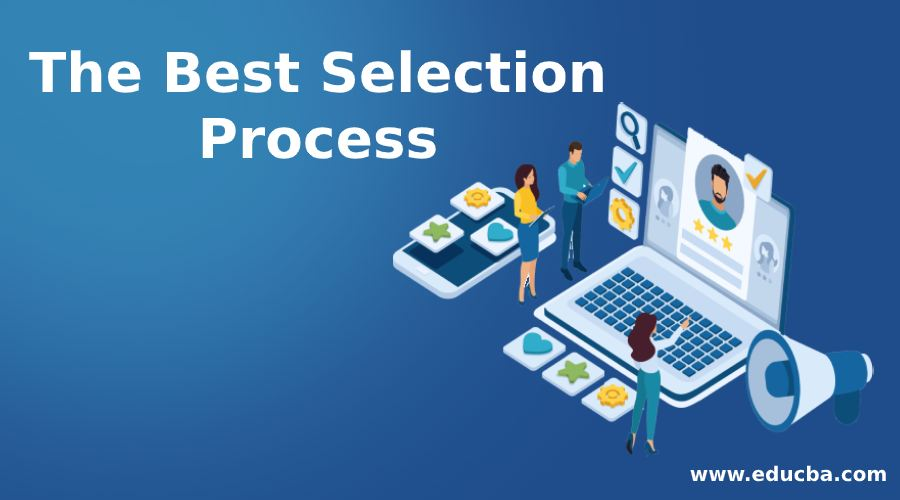 The Best Selection Process