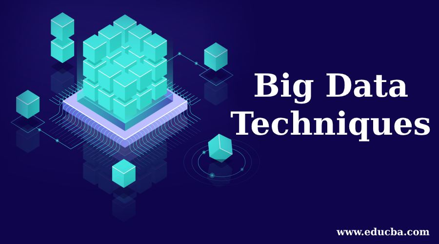Big Data Techniques