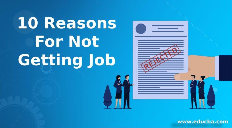 10 reasons not geting job