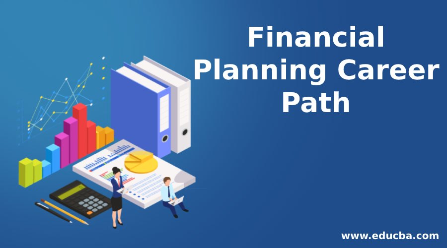 Financial Planning Career Path