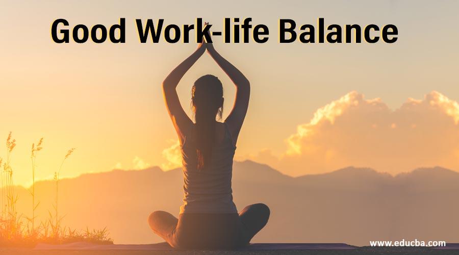 Good Work-life Balance