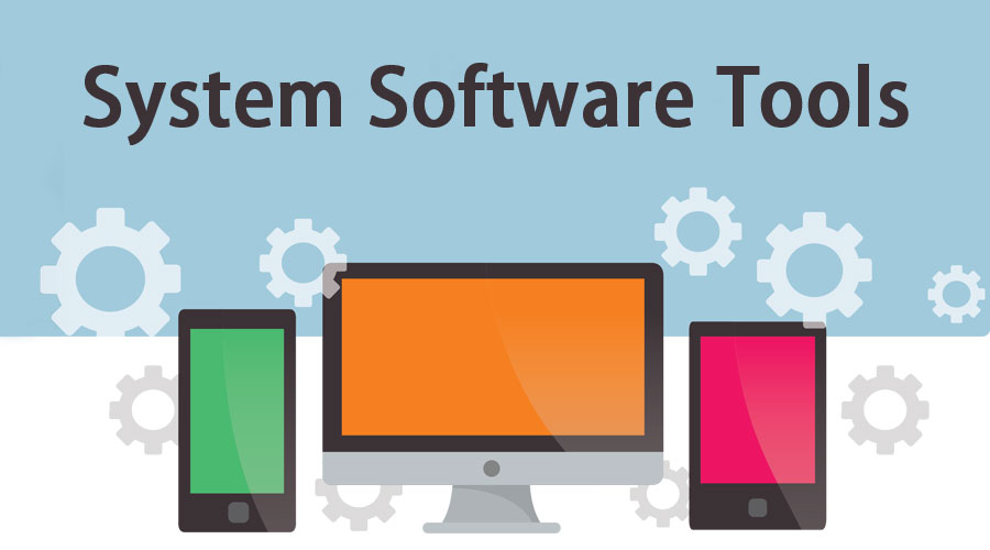 System Software Tools