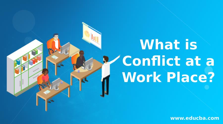 What is conflict at a work place?