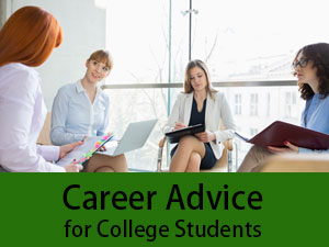 Delightful 10 Best And Useful Career Advice For College Students