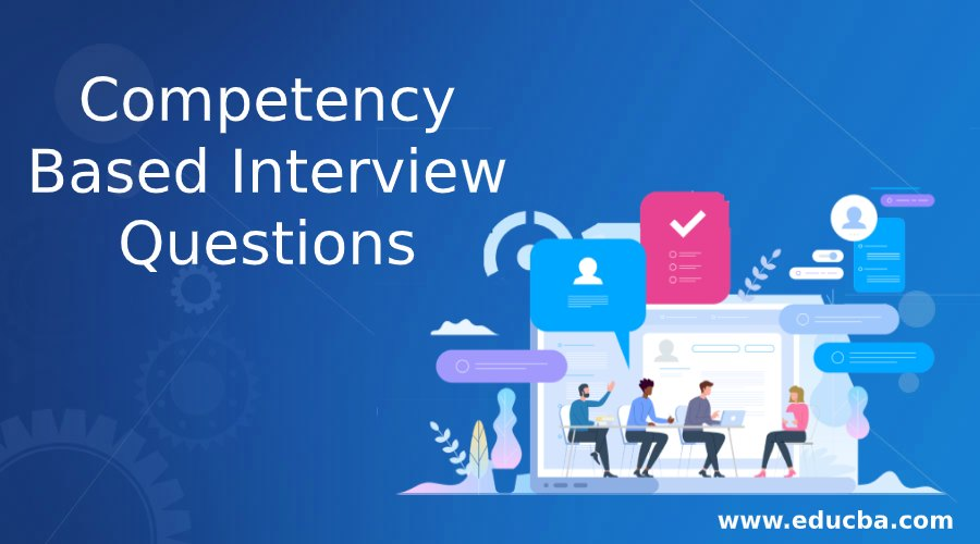 Competency Based Interview Questions
