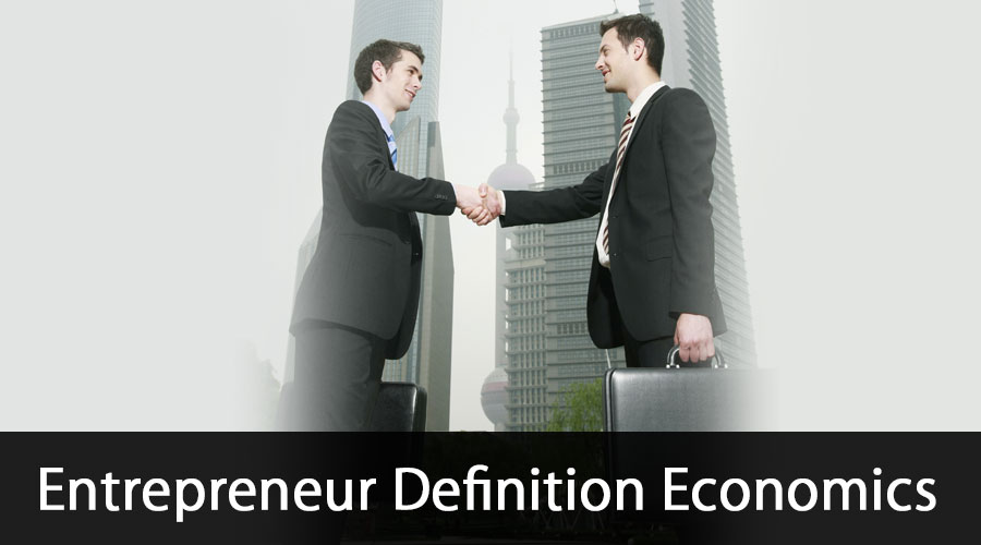 Entrepreneur-Definition-Economics