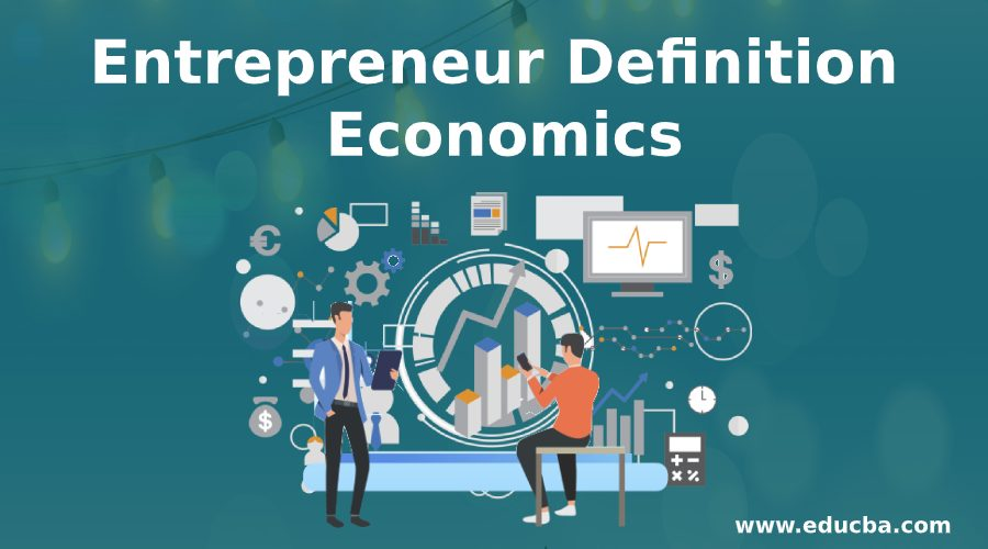 Entrepreneurship Definition Economics