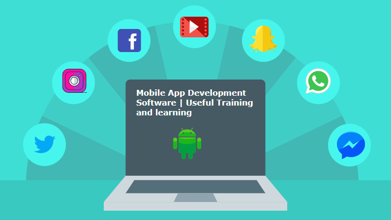 Mobile App Development Software | Useful Training and learning
