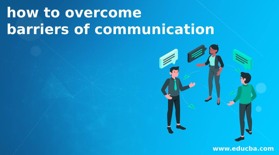 how to overcome barriers of communication