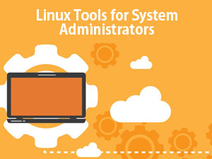 Linux Apps | Top 11 Helpful Tools For System Administrators