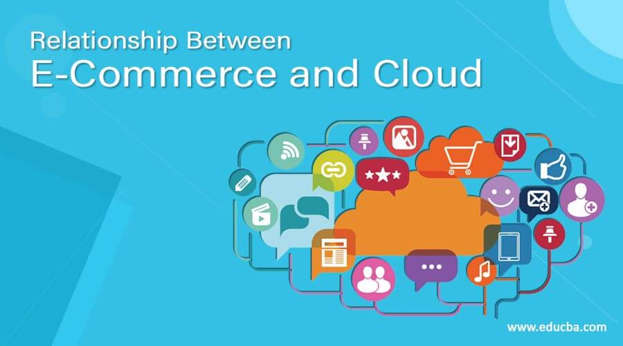 Relationship Between E-Commerce and Cloud
