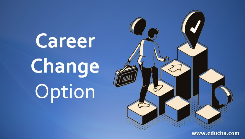 Career Change option