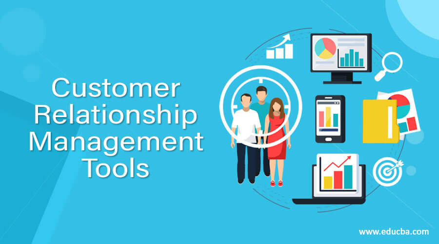 Customer Relationship Management Tools