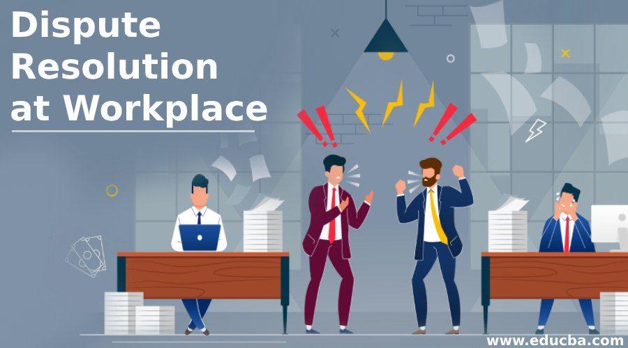Dispute Resolution at Workplace