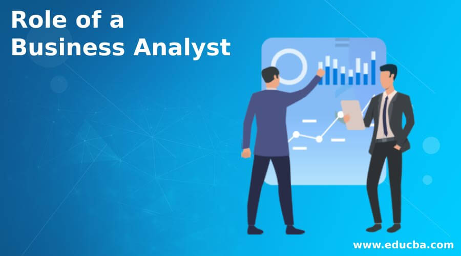 Role of a Business Analyst