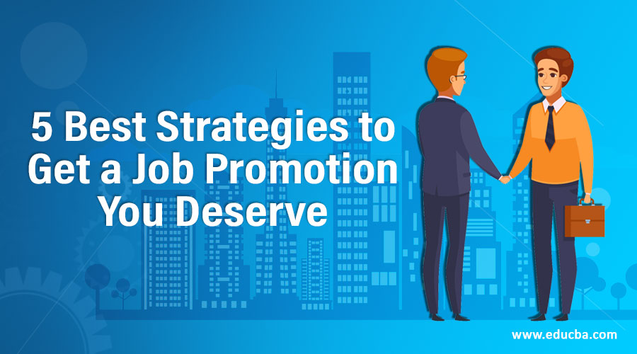 5 Best Strategies to Get a Job Promotion You Deserve