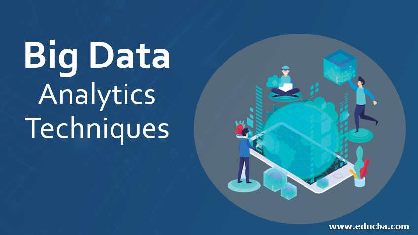 Big Data Analytics Techniques