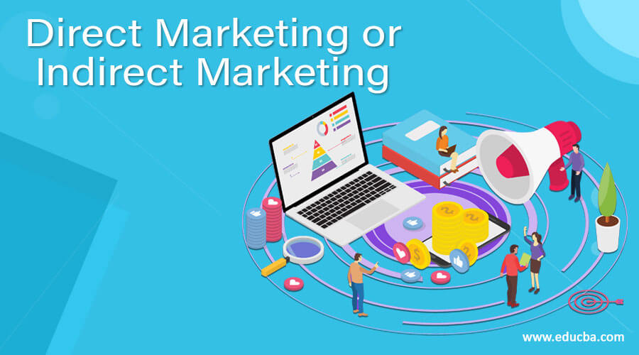 What's better than a Direct Marketing or Indirect Marketing