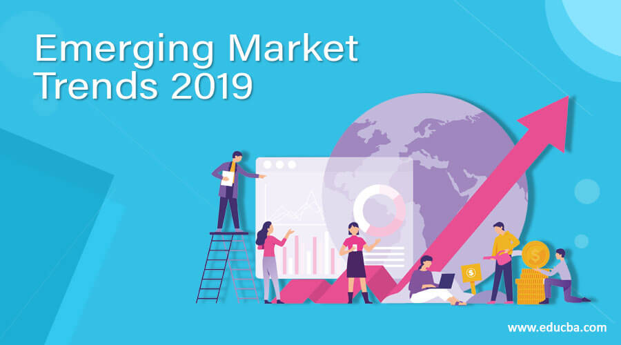 Emerging Market Trends 2019