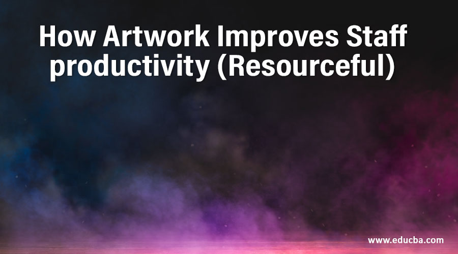 How Artwork Improves Staff productivity (Resourceful)