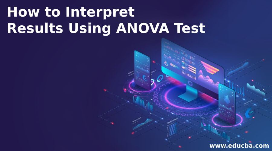 How to Interpret Results Using ANOVA Test