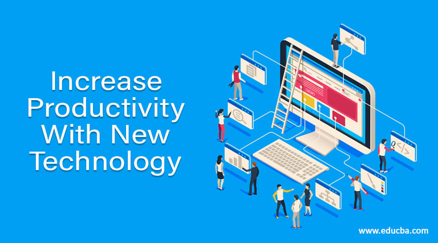 Increase Productivity With New Technology