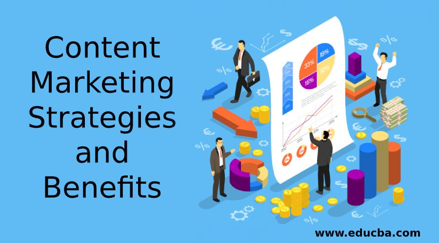 Content Marketing Strategies and Benefits