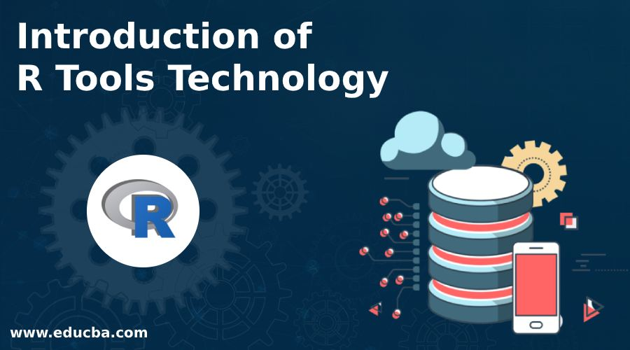 Introduction of R Tools Technology