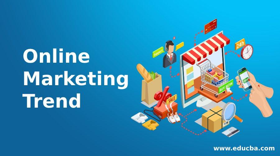 Online Marketing Trend