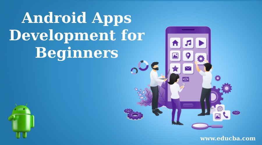 Android Apps Development for Beginners