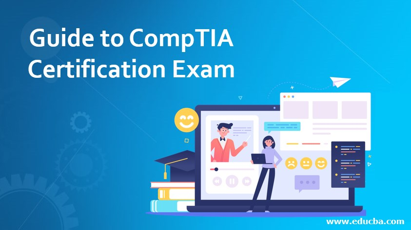 Guide to CompTIA Certification Exam