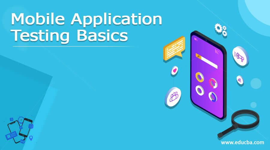 Mobile Application Testing Basics