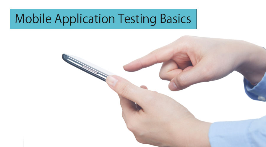 Mobile application testing basics