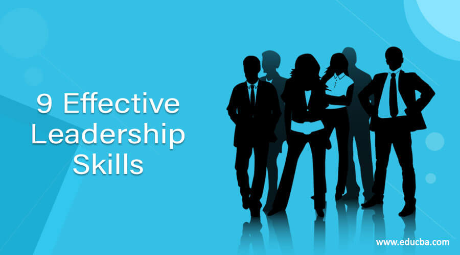 9 Effective Leadership Skills