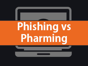 Phishing versus Pharming