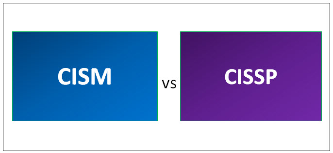 Top 7 Important Difference Between CISM vs CISSP Certification