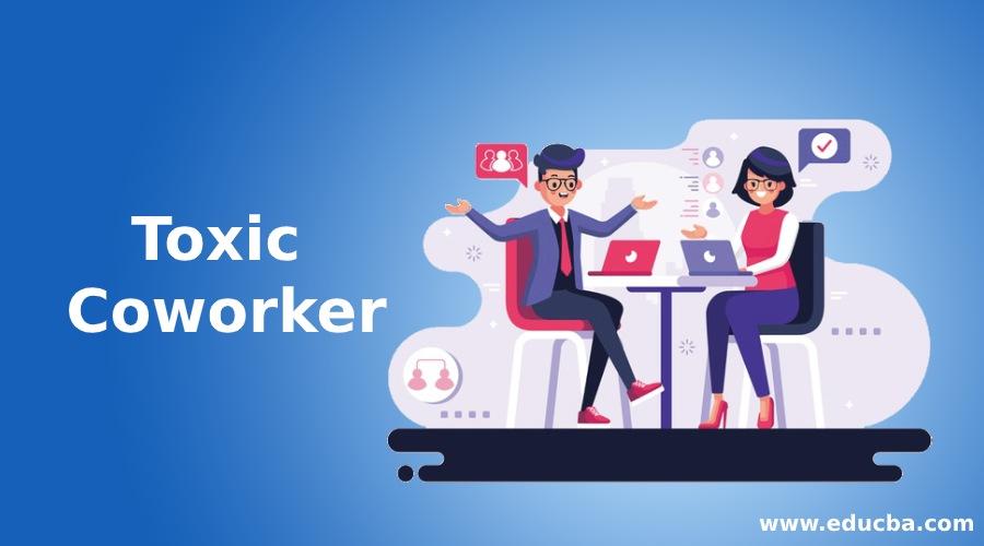 Toxic Coworker