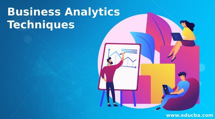 Business Analytics Techniques