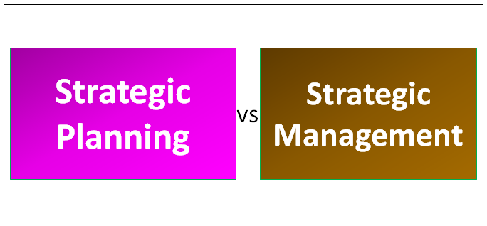 strategic planning vs strategic management