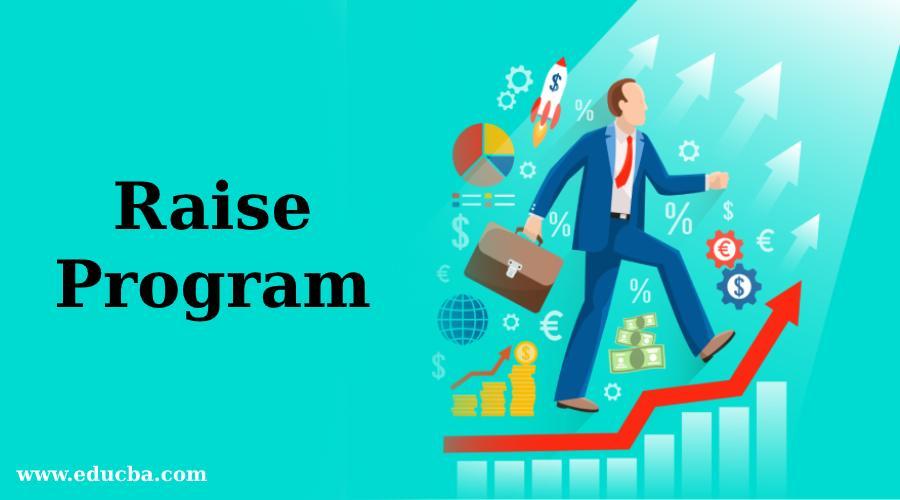 Raise Program