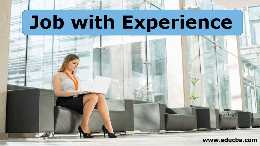 Job with Experience