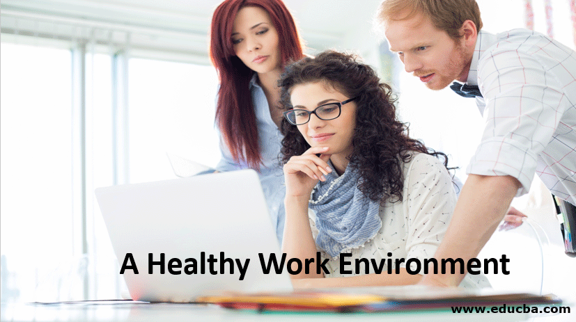A Healthy Work Environment