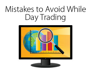 24 Biggest Mistakes to Avoid While Day Trading