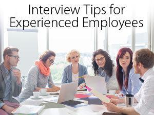 Interview Tips for Experienced Employees